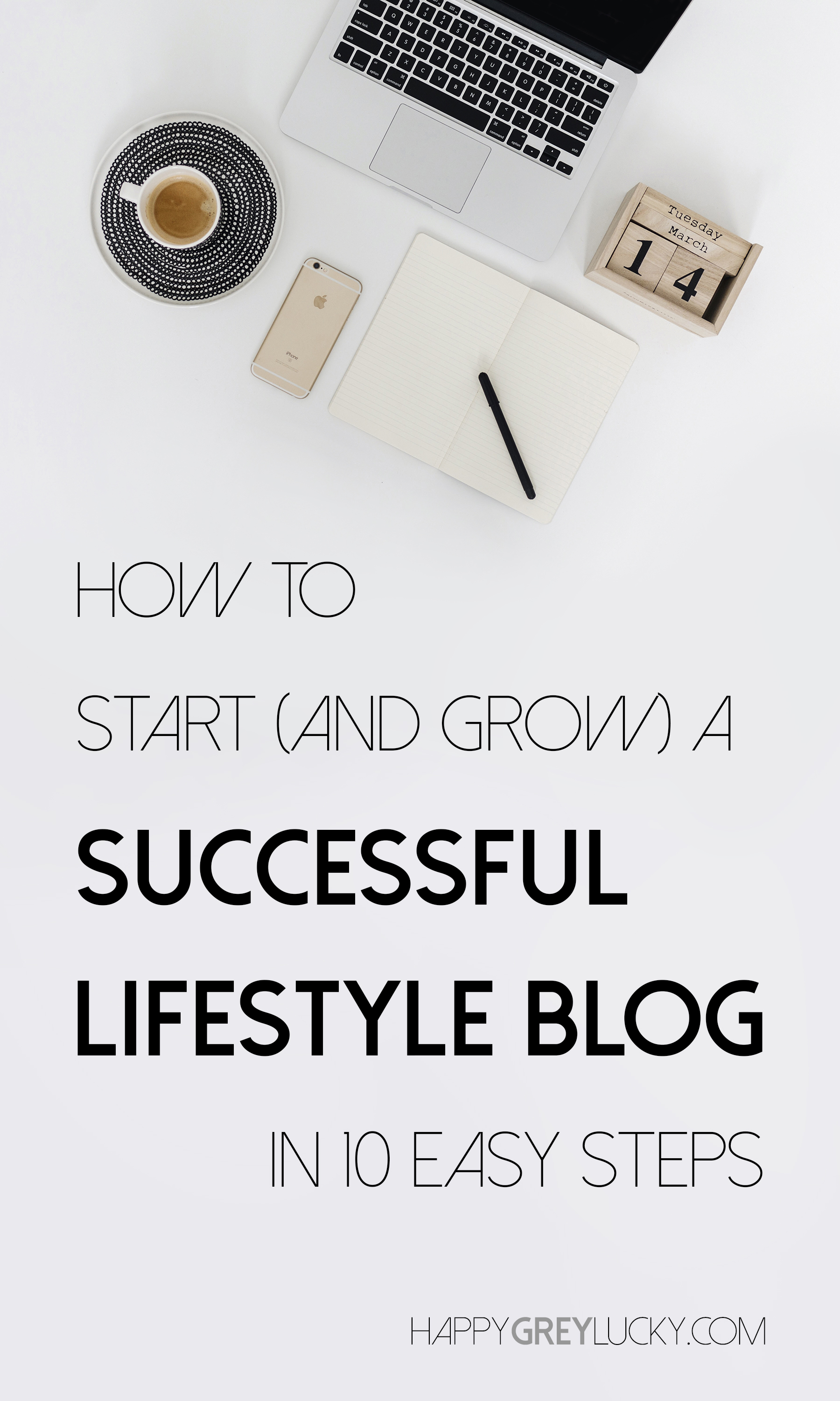 How to start and grow a successful lifestyle blog in 10 steps | Happy Grey Lucky