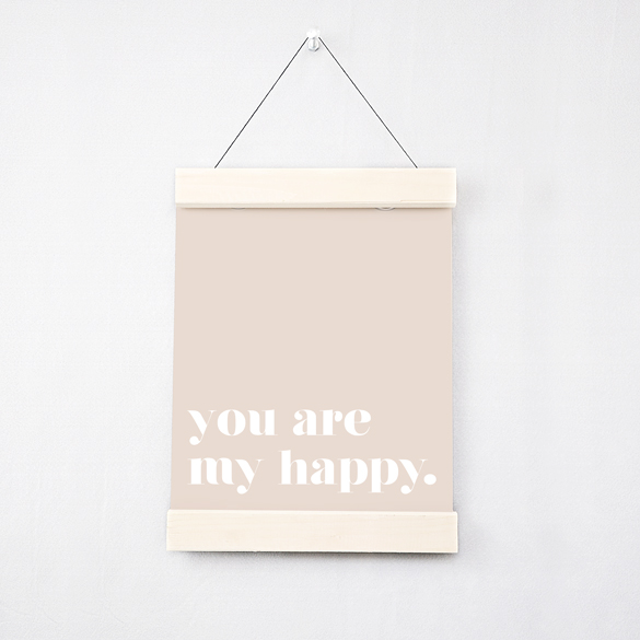 Happy Love Design you are my happy poster
