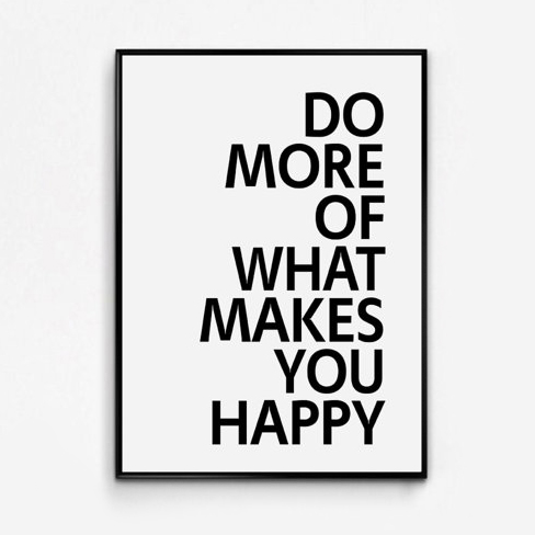 VisualPixie Do More of What Makes You Happy poster